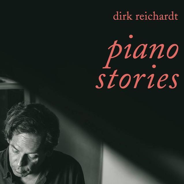 Dirk Reichardt. Piano Stories